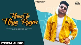 Naina To Hoya Pyaar (Lyrical Audio) | Amy Malik | New Punjabi Song 2020 | White Hill Music