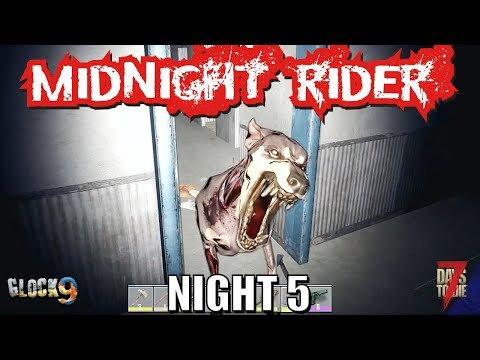 7 Days To Die - Midnight Rider (Night 5)