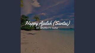 Download lagu Happy Ajalah Santai Dj Qhelfin Ft Gafar Mp3