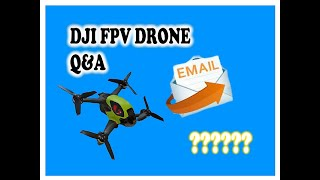 DJI FPV DRONE Answering Emails ????