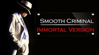 Michael Jackson - Smooth Criminal [Immortal Version]