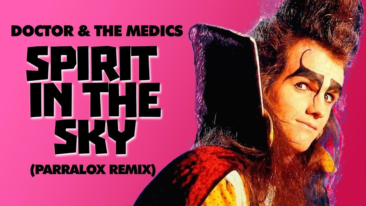 Doctor & The Medics - Spirit In The Sky  (Parralox Remix)