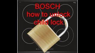 Bosch cooktop child lock