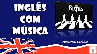 The Beatles - Hello, Goodbye - Aprenda Inglês com música by Teacher Milena #1