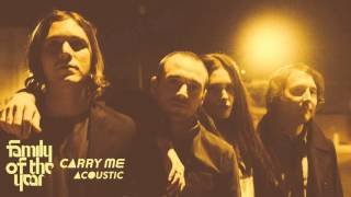 Family of the Year - Carry Me (feat. Z. Berg & Erica Driscoll) [Acoustic Official HD Audio]