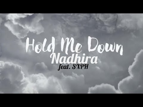 Nadhira - Hold Me Down (feat. SXPH) [Official Musc Video]