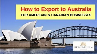 How to Export to Australia - Best Way for American & Canadian Business to Sell to Australia