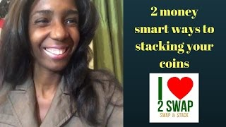 2 money smart ways to stacking your coins