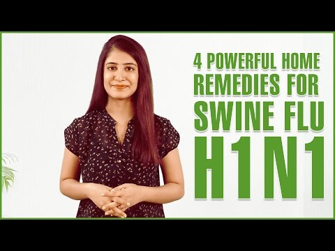 Video 4 Best Home Remedies For SWINE FLU TREATMENT - H1N1 INFLUENZA