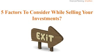5 Factors to Consider While Selling Your Investments
