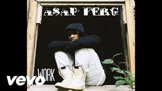 A$AP Ferg - Work (Audio) (Explicit)