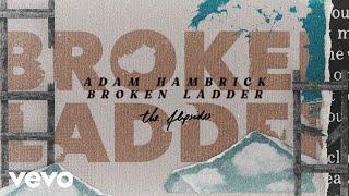 Adam Hambrick Broken Ladder