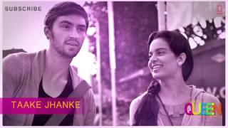 Taake Jhanke - Full Song Audio - Queen