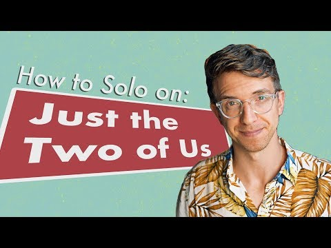 """How to Solo on """"Just the Two of Us"""""""