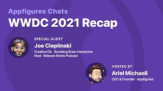 AF Chats - WWDC 2021 Recap with Joe Cieplinski