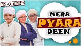 Mera Pyara Deen Ep # 142   Islamic Show For Kids   Kids Madani Channel