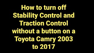 Toyota Camry 2006 - 2011 How to turn off VSC / Stability Control without button
