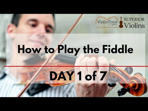 How to Play the Fiddle - DAY 1 of 7
