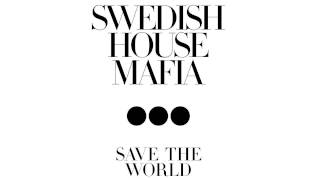 Swedish House Mafia   Save The World Tonight (Extended Mix) 720p