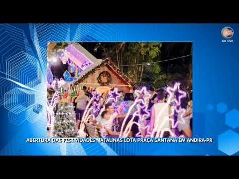 Abertura das Festividades Natalinas em Andirá-PR lota Praça Santana