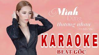 Karaoke Mình Đừng Thương Nhau - Võ Kiều Vân