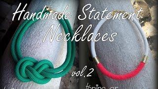 Handmade Statement Necklaces vol 1 / Χειροποίητα Κολιέ από Ορειβατικό σχοινί vol. 1