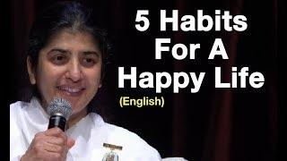 5 Habits For A Happy Life: Part 5: BK Shivani at Sydney (English)