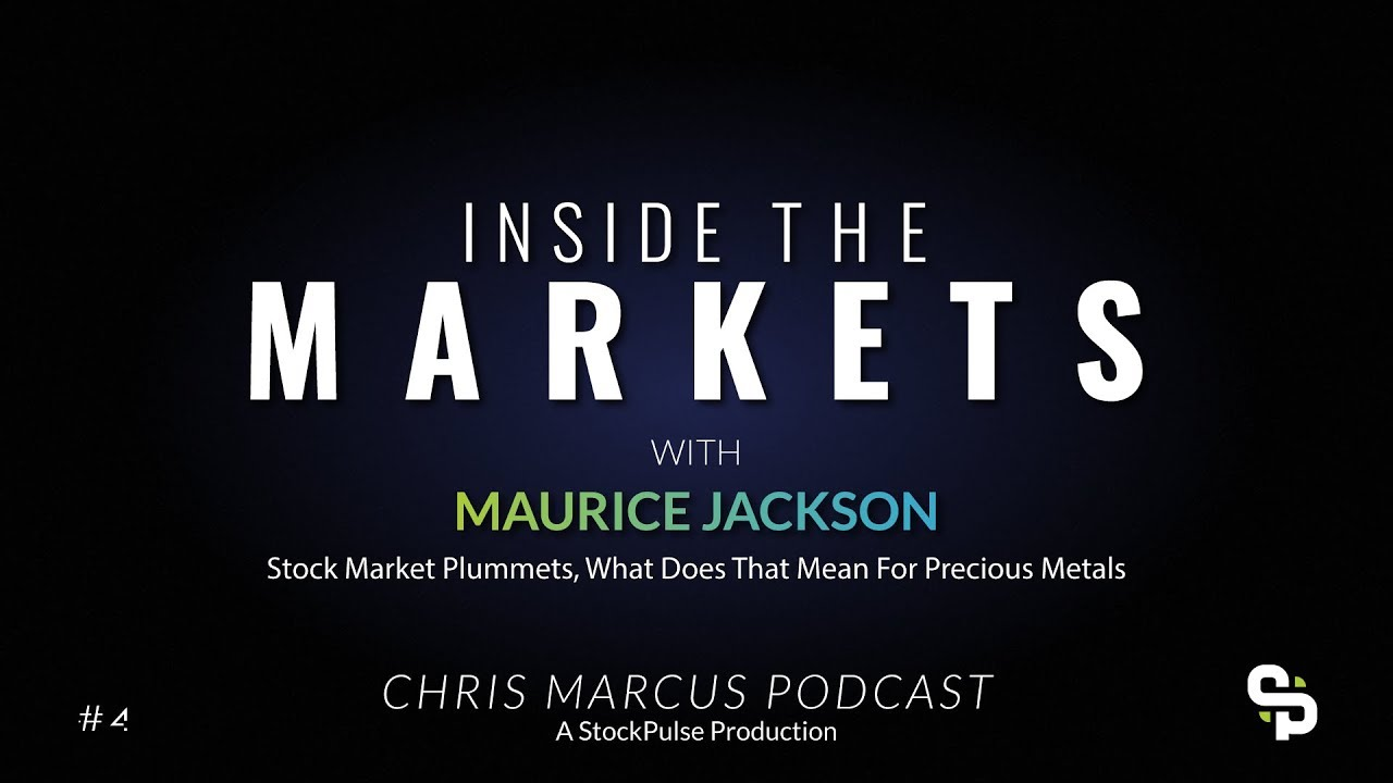 Inside the Markets - Stock Market Plummets, What it Means for Precious Metals with Maurice Jackson