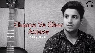 Channa Ve Ghar Aaja ve | Unplugged Version   - YouTube