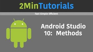 Android Studio Tutorials In 2 Minutes - 10 - Methods