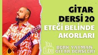 20 Gitar Dersi Eteği Belinde Berk Yayman