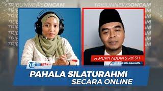 Anjuran Silaturahmi di Bulan Syawal dan Pahala Silaturahmi Online di Tengah Pandemi Covid-19