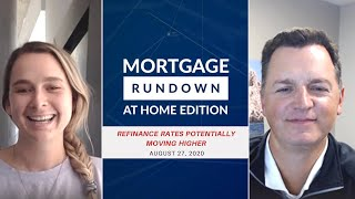 Market Update: August 27th, 2020 Refinance Rates Potentially Moving Higher| Mortgage Rundown