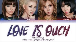 2NE1 - LOVE IS OUCH (사랑은 아야야) (Color Coded Lyrics Eng/Rom/Han/가사)