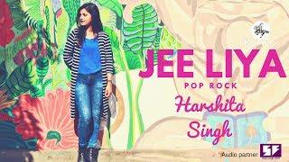 Jee Liya - Pop Rock | Harshita Singh | Momina   - YouTube