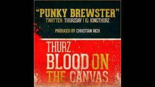 Thurz - Punky Brewster (OFFICIAL) *new 2013*