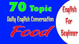 Daily English Conversation By Topic Food - Learn English Online