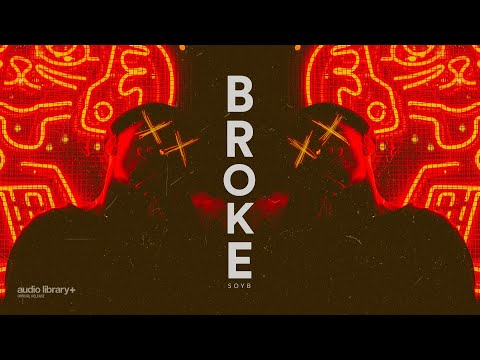 Broke - Soyb [AL Release] [Copyright-safe]