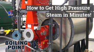 How to Get High Pressure Steam in Minutes! - Boiling Point