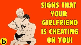 11 Signs That Your Girlfriend Is Cheating On You