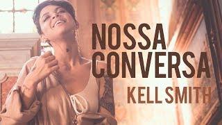 Kell Smith   Nossa Conversa (Videoclipe Oficial)