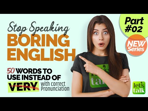 Stop Speaking BORING English! 50 Words To Use Instead Of Very With Correct Pronunciation - Part 2