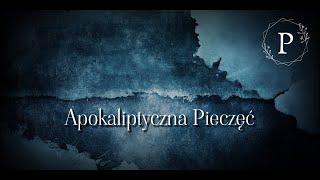 Apokaliptyczna Pieczęć. Cz.1 Wprowadzenie.