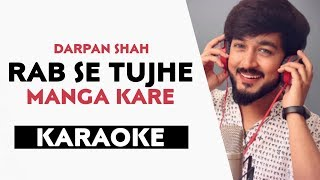 Rab Se Tujhe Manga Kare (Official Karaoke) Darpan Shah