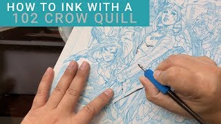 HOW TO INK COMICS WITH A 102 CROW QUILL