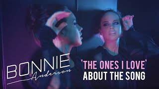 Bonnie Anderson   'The Ones I Love'   About The Song