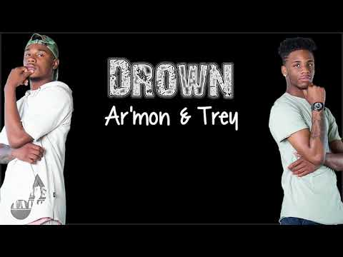 Lyrics: Ar'mon & Trey - Drown