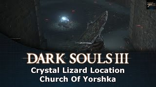 Dark Souls III Crystal Lizard Location Twinkling Titanite Church Of Yorshka