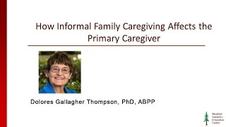 How Informal Family Caregiving Affects the Primary Caregiver