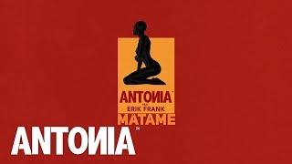 ANTONIA Feat. Erik Frank   Matame | Official Lyric Video